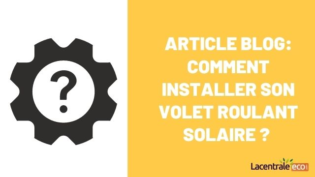 article installer volet roulant solaire