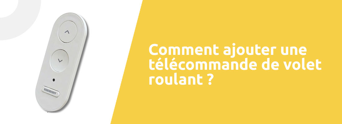 comment ajouter telecommmande volet bubendorff